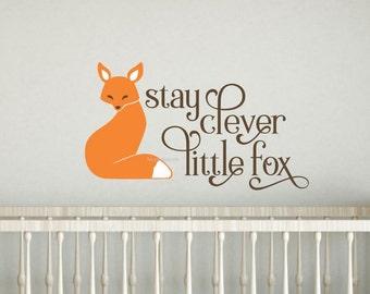 Fox wall decal, stay clever little fox, baby nursery, wall decal, woodland animal, fox wall decal, vinyl lettering, fox quote, fox sticker