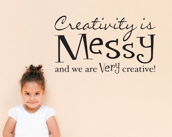 Creativity Wall Decal - Children Wall Art - Creativity is messy and we are very creative - Medium