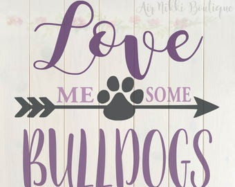 Love Me Some Bulldogs SVG, PNG, DXF files, instant download