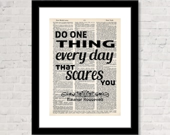 Do One Thing Every Day That Scares You - Eleanor Roosevelt  Quote - Dictionary Page Art Poster Typography Print