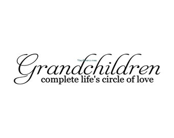 Grandchildren Complete Lifes Circle Of Love - Wall Decal - Vinyl Wall Decals, Wall Decor, Grandparents Gifts, Grandparents Sign