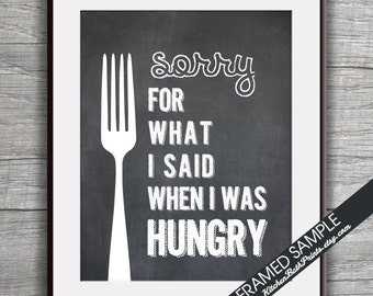 Sorry for What I Said when I was Hungry - Art Print (Featured in Vintage Chalkboard) Family Kitchen Art Prints / Customizable
