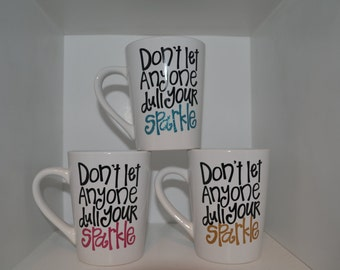 Dont let anyone dull your sparkle Coffee Mug