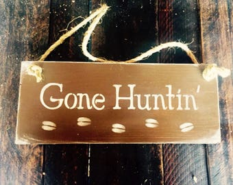 Rustic Gone Huntin' sign, rustic sign, gone hunting, rustic hunting sign, perfect  gift  for  the  hunters in your life, hung with rope