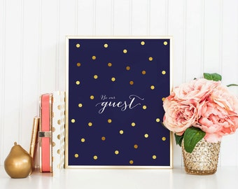 BE OUR GUEST - Instant Download - 8x10 - 11x14 - Printable Art - Navy - Dots - Faux Gold - Guest Room - Minimalist - Typography- Home Decor