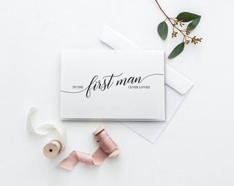 To The First Man I Ever Loved Card | Printable Wedding Day Card | On Our Wedding Day Card | DIY Father Of The Bride Card | Printable Card