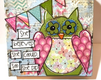 Owl Decor, Owl Painting, Happy Owl, She beleived she could, so she did