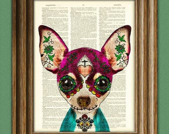 Dulce the Sugar Skull CHIHUAHUA Day of the Dead Mexican dog with a painted face illustration upcycled dictionary page book art print