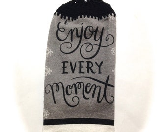 Enjoy Every Moment Hand Towel With Black Crocheted Top