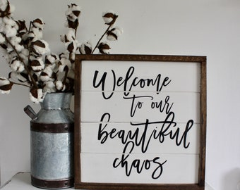 Ready To Ship | Welcome To Our Beautiful Chaos