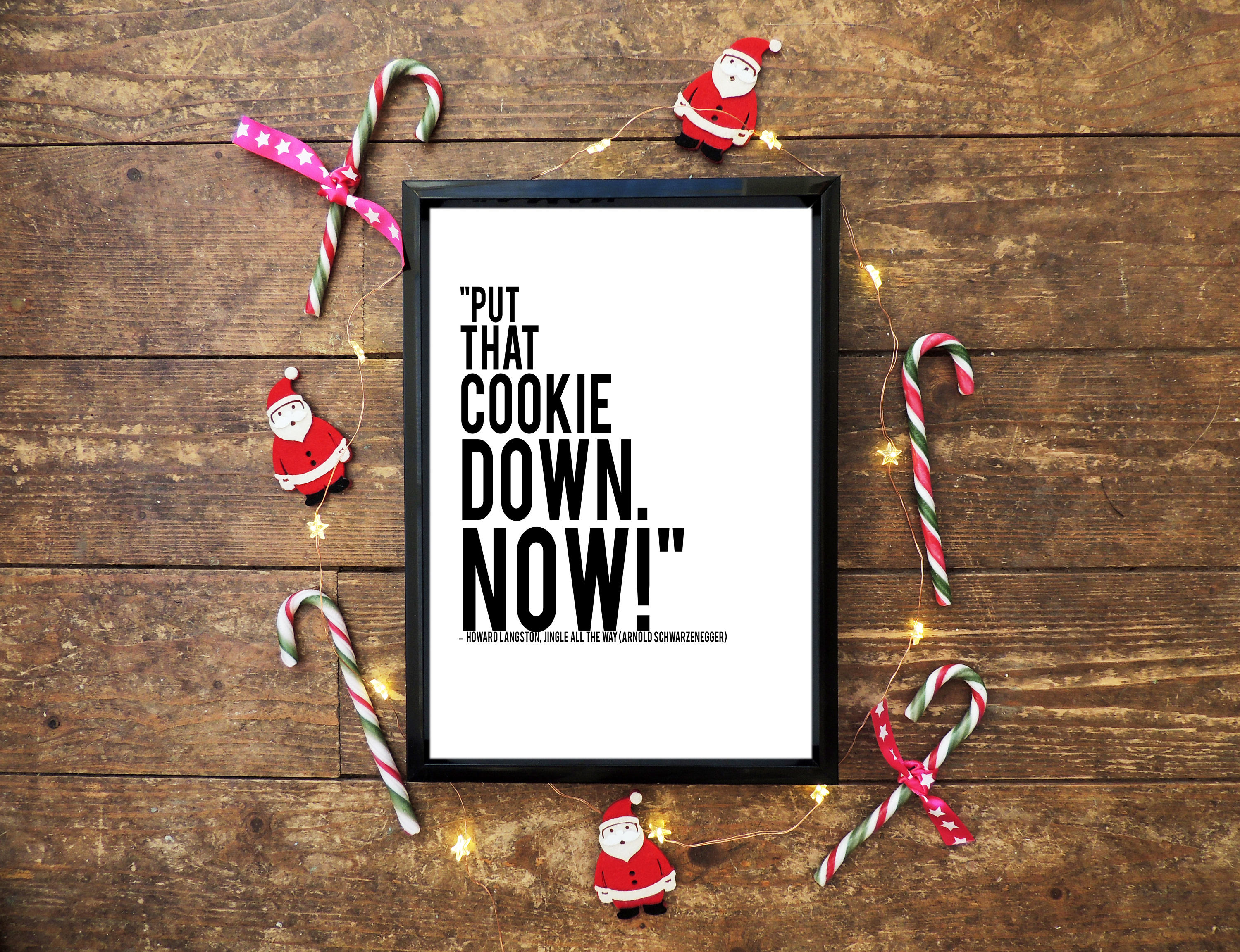put that cookie down now jingle all the way quote wall print