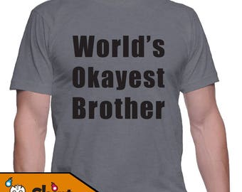 World's Okayest Brother Gag Gift Tee
