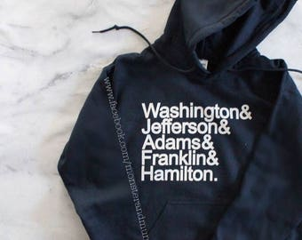 Founding Fathers hoodies, George Washington, John Adams, Thomas Jefferson, Benjamin Franklin, Alexander Hamilton, Hamilton, History,