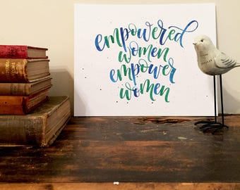 Empowered Women Empower Women Watercolor Lettering Print - Watercolor Painting - Hand Lettering Art Print - Women - Girl power
