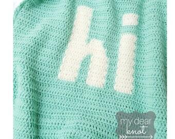 Crochet Hi Blanket Pattern/ Hi Pattern/ Hi Blanket Pattern