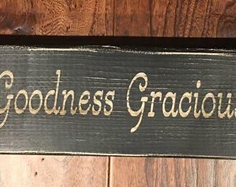 Goodness Gracious wood block sign