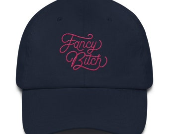 Fancy Bitch Dad Hat - Funny Dad Hat - Fancy Bitch Quote - Dad Hat Quote Funny