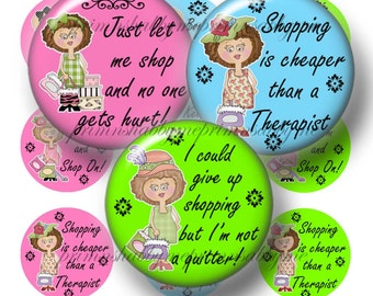 Shopping Sayings, Instant Download, Bottle Cap Images, Digital Collage Sheet, Printable 1 Inch Circles, Funny Sayings, Quotes (No.1)