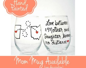 Mother Daughter Wine Glass, Long Distance Wine Glass, Mother's Day Gift, Mother Daughter Gift, mother Gift from Daughter,  Hand Painted Wine