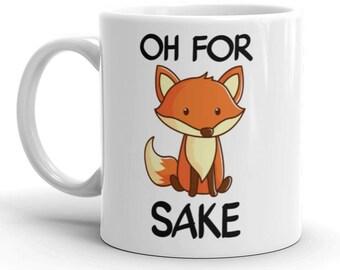 Oh For Fox Sake Gift Mug