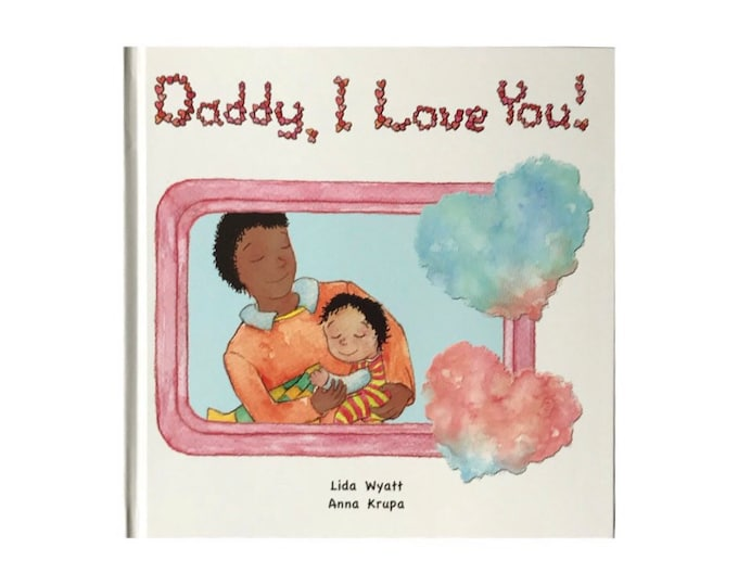 Daddy, I Love You! - Daddy - black hair/dark skin & child mixed race - dark hair/medium skin