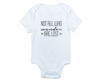 Not all who wander are lost bodysuit is great for travels and people who love to wander and makes the perfect baby shower gift