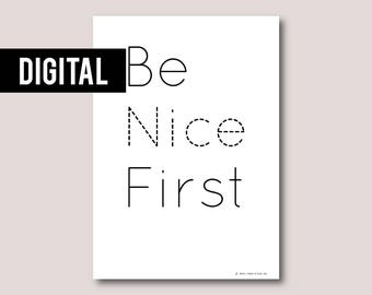 Digital print, Digital download, Printable art, Printable quote, Instant download • Be nice first