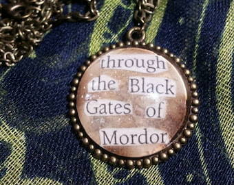 "Lord of the Rings Jewlery, ""Through the Black Gates of Mordor"" quote pendant, Lord of the Rings Necklace, Recycled Book Page Jewlery Gift"