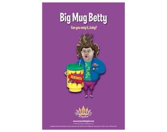 Big Mug Betty Poster by Corporate Kingdom®
