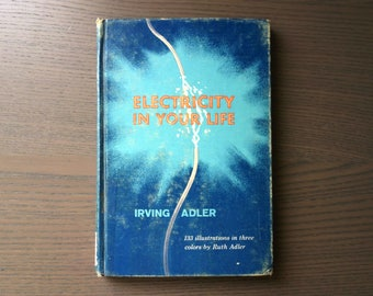 Vintage Science Book, 1960s Electricity in Your Life by Irving Adler, Illust. by Ruth Adler, Former School Library Book for Children, No DJ