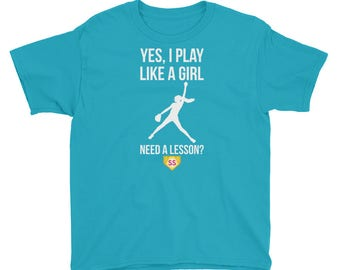Youth Softball Yes I Play Like A Girl Need A Lesson?  T-Shirt