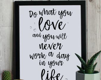 Do What You Love - Framed Prints, Bespoke Design, Cards & Gifts
