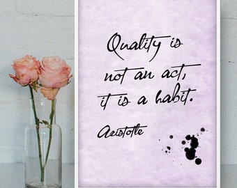 Quality is not an act, it is a habit, Aristotle printable quotes, Philosophy wall art, Digital prints, Printable quotes, INSTANT DOWNLOAD