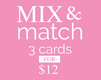 Mix & Match CARDS // 3 cards of your choice!