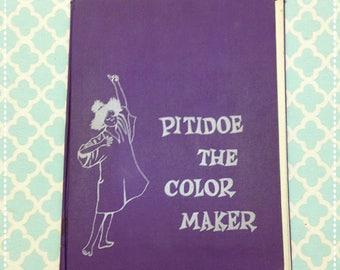 Pitidoe the Color Maker Vintage Children's Book