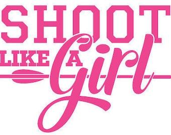 Shoot like a girl - Decal