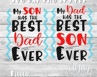 Father son svg, Fathers Day SVG, best dad ever svg, best son, Daddy svg, newborn svg, svg for men, svg for boys, funny svg, dad svg, daddy