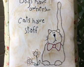 """Embroidered Pillow - Whimsical """"Cats Have Staff""""  Pillow - Embroidered Room Accent - Embroidered Cat Pillow - Cat Decoration"""