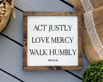 Act Justly Love Mercy Walk Humbly Wood Sign- Act Justly Sign- Scripture Sign- Fixerupper Sign- Fixerupper Decor- Rustic Sign- Micah 6 8