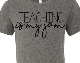 Teaching shirt - Teacher gift svg - teaching is my jam svg - vinyl cut files for teachers -cricut files - SVG DXF EPS png files
