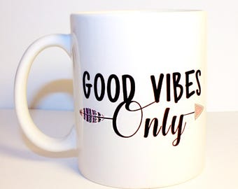Good Vibes Only_Positive Vibes Mug_Positive Gifts Her_Mindfulness Gifts_Positive Inspiration Mugs_Cute Arrow Gift_Arrow Inspirational Bff