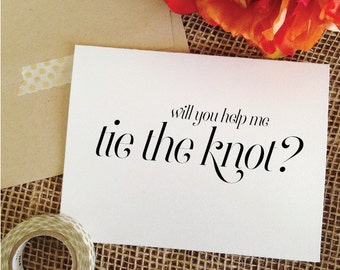 Will you help me tie the knot card for bridesmaid card, maid of honor card, matron of honor card, flower girl card (sophisticated)