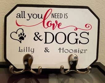 All you need is love and dogs personalized leash holder