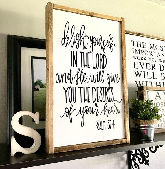 Farmhouse Sign | Psalm 37:4 | Delight Yourself In The Lord | Christian Sign | Scripture Sign | Religious Sign Fixer Upper | Modern Farmhouse