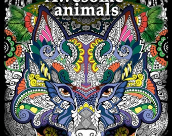 Awesome Animals (Adult Coloring pages, Coloring pages printable, Coloring book printable, Stress Relieving, Relaxing)