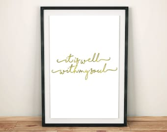 """Printable Art """"It is well with my Soul"""" Printable Art, Gold Foil Wall Prints, Gallery Wall Art, Scripture Home Decor, Inspirational Quotes"""