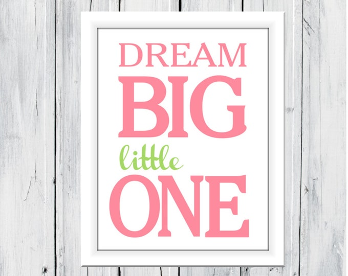 Nursery Art Print -  Dream Big Little One -  Custom Size - All Colors - Large Sizes