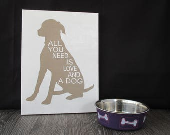 All You Need is Love and a Dog Hand Painted Canvas Art