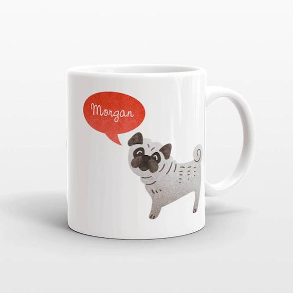 Custom Name Mug, Pug Mug, Dog Mug, Personalized Mug, Unique Coffee Mug, Office Mug, Best Friend Gift, Birthday Gift, Cute Animal Lover Gift
