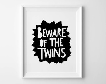 Twins wall decor, nursery quote, playroom decor, nursery wall print, twins wall art quote, Scandinavian nursery print, beware of the twins